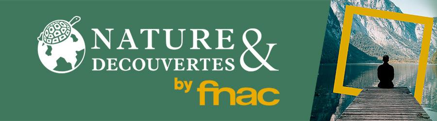 Nature & Découvertes by Fnac - Lo mejor del mundo para un mundo mejor
